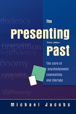 Download free The Presenting Past: The Core of Psychodynamic Counselling and Therapy PDF