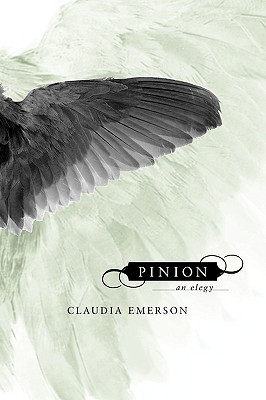 Pinion by Claudia Emerson