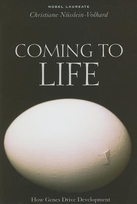 Coming to Life by Christiane Nusslein-Volhard