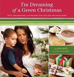 I'm Dreaming of a Green Christmas by Anna Getty