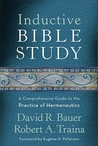 Inductive Bible Study: A Comprehensive Guide to the Practice of Hermeneutics