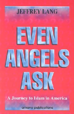 Even Angels Ask by Jeffrey Lang