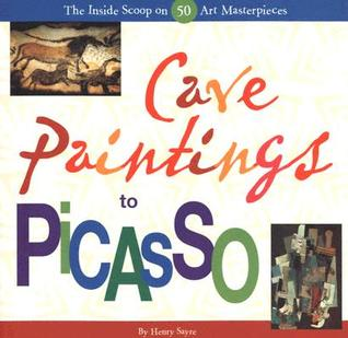 Cave Paintings to Picasso: The Inside Scoop on 50 Art Masterpieces