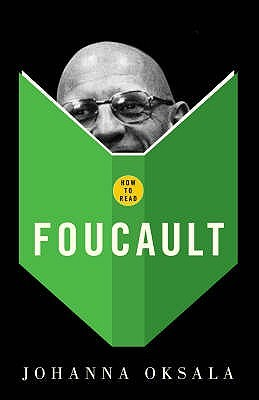 How To Read Foucault by Johanna Oksala