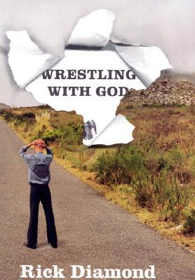 Wrestling with God by Rick Diamond