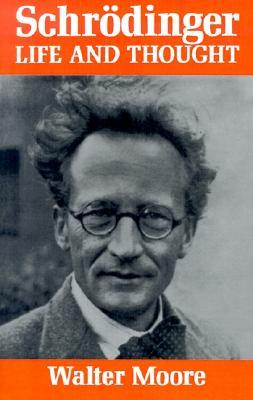 Schrodinger: Life and Thought