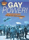 Gay Power!: The Stonewall Riots and the Gay Rights Movement, 1969