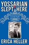 Yossarian Slept Here: When Joseph Heller Was Dad, the Apthorp Was Home, and Life Was a Catch-22