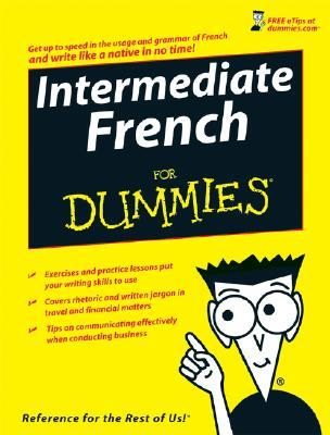 Intermediate French For Dummies by Laura K. Lawless