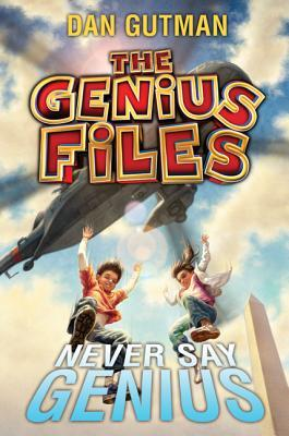 Never Say Genius by Dan Gutman