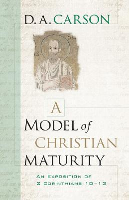 A Model of Christian Maturity by D.A. Carson