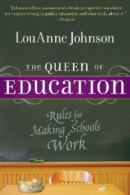 The Queen of Education by LouAnne Johnson