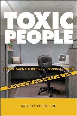 Toxic People by Marsha Petrie Sue
