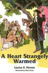 A Heart Strangely Warmed by Louise A. Vernon