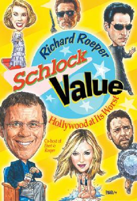 Schlock Value by Richard Roeper