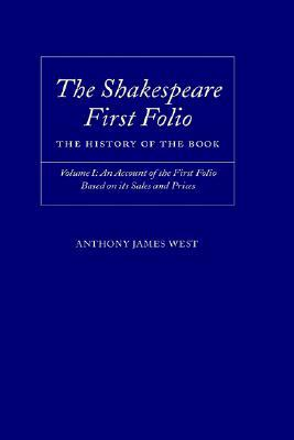 The Shakespeare First Folio by Anthony James West