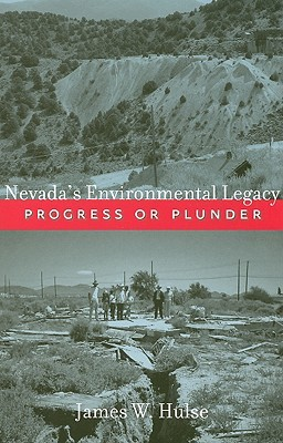 Nevada's Environmental Legacy: Progress or Plunder