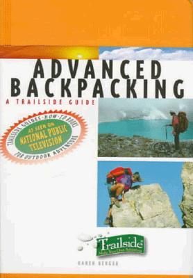 Advanced Backpacking: A Trailside Guide