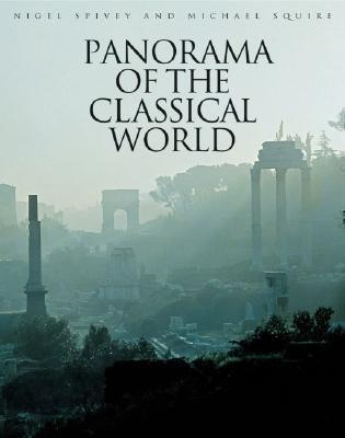 Panorama of the Classical World by Nigel Jonathan Spivey
