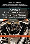 Donny's Unauthorized Technical Guide to Harley-Davidson, 1936 to Present: Volume I: The Twin CAM