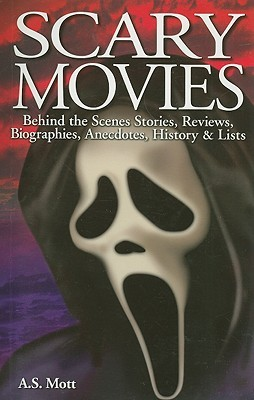 Scary Movies by A.S. Mott