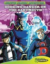 Dodging Danger on the Dartmouth (Ghostly Graphic Adventures, #1)
