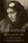 Amy Johnson: Queen Of The Air