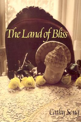 The Land Of Bliss by Cathy Song