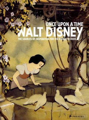 Once Upon a Time: Walt Disney: The Sources of Inspiration for the Disney Studios  by  Prestel Publishing