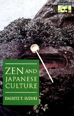 Zen and Japanese Culture by D.T. Suzuki