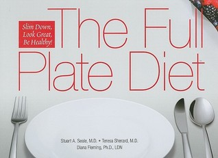 The Full Plate Diet by Stuart A. Seale