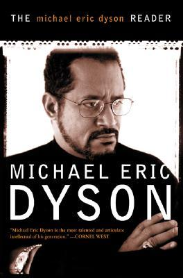 The Michael Eric Dyson Reader by Michael Eric Dyson