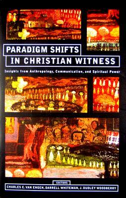 Paradigm Shifts In Christian Witness: Insights from Anthropology, Communication, and Spiritual Power