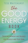 The Good Energy Book: Creating Harmony and Balance for Yourself and Your Home