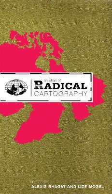 An Atlas of Radical Cartography by Lize Mogel