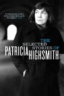 The Selected Stories by Patricia Highsmith