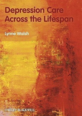 Depression Care Across the Lifespan by Lynne Walsh
