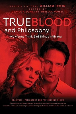 True Blood and Philosophy by Rebecca Housel