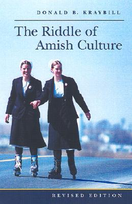 The Riddle of Amish Culture by Donald B. Kraybill