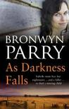 As Darkness Falls by Bronwyn Parry