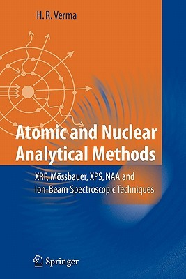 Atomic and Nuclear Analytical Methods by Hem Raj Verma