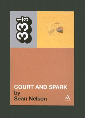 Court and Spark by Sean  Nelson