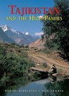 Tajikistan and the High Pamirs: A Companion and Guide