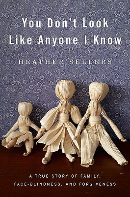You Don't Look Like Anyone I Know by Heather Sellers