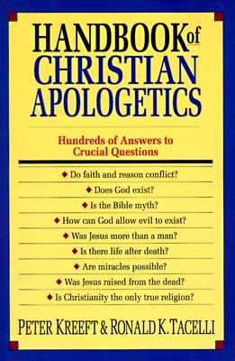 Handbook of Christian Apologetics by Peter Kreeft