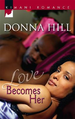 Love Becomes Her by Donna Hill