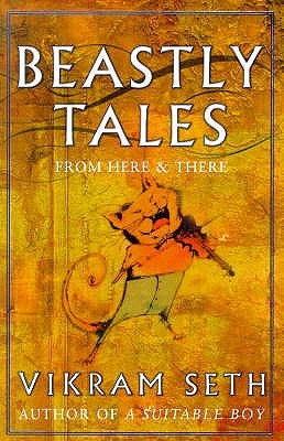 Beastly Tales from Here and There by Vikram Seth