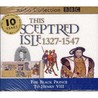 This Sceptred Isle: Vol 3: 1327-1547 (BBC Radio Collection)