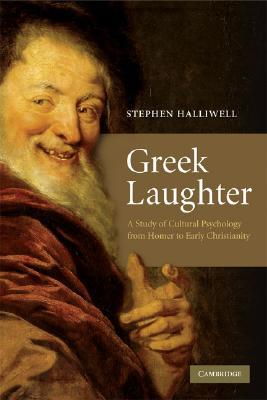 Greek Laughter: A Study in Cultural Psychology from Homer to Early Christianity