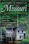 Backroads & Byways of Missouri: Drives, Day Trips & Weekend Excursions